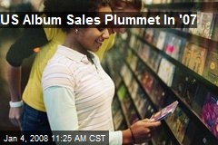 US Album Sales Plummet In '07