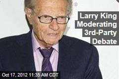 larry king moderating 3rd party debate