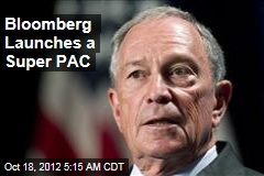 Bloomberg Launches a Super PAC