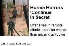 Burma Horrors 'Continue in Secret'