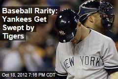 Baseball Rarity: Yankees Get Swept by Tigers