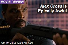 Alex Cross Is Epically Awful