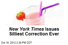 New York Times Issues Silliest Correction Ever