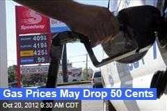 Gas Prices May Drop 50 Cents