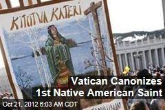 Vatican Canonizes 1st Native American Saint
