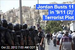 Jordan Busts 11 in '9/11 (2)' Terrorist Plot