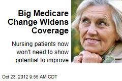 Big Medicare Change Widens Coverage