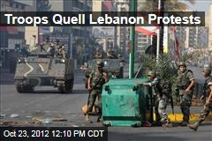 Troops Quell Lebanon Protests