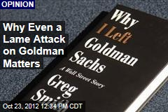 Why Even a Lame Attack on Goldman Matters