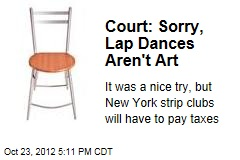 Court: Sorry, Lap Dances Aren't Art