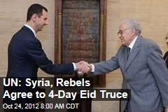 UN: Syria, Rebels Agree to 4-Day Eid Truce