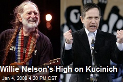Willie Nelson's High on Kucinich
