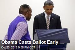 Obama Casts Ballot Early