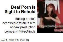 Deaf Porn Is Sight to Behold