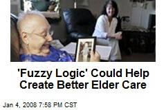 'Fuzzy Logic' Could Help Create Better Elder Care