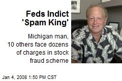 Feds Indict 'Spam King'
