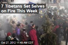 7 Tibetans Set Selves on Fire This Week
