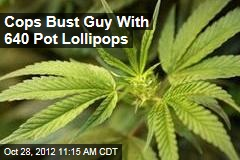Cops Bust Guy With 640 Pot Lollipops