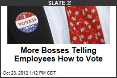 More Bosses Telling Employees How to Vote