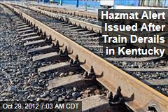 Hazmat Alert Issued After Train Derails in Kentucky