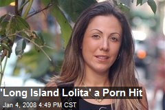 'Long Island Lolita' a Porn Hit