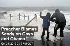 Preacher Blames Sandy on Gays and Obama