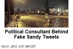 GOP Consultant Behind Fake Sandy Tweets