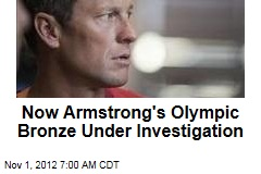 Now Armstrong's Olympic Bronze Under Investigation