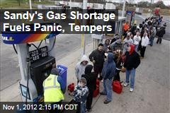 Sandy's Gas Shortage Fuels Panic, Tempers