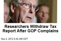 Researchers Withdraw Tax Report After GOP Complains