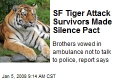 SF Tiger Attack Survivors Made Silence Pact