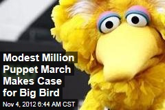 Modest Million Puppet March Makes Case for Big Bird