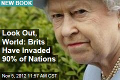 Look Out, World: Brits Have Invaded 90% of Us