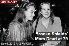 Brooke Shields' Mom Dead at 79