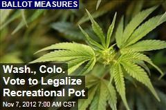 Wash., Colo. Vote to Legalize Recreational Pot