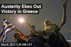 Austerity Ekes Out Victory in Greece