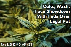 Colo., Wash. Face Showdown With Feds Over Legal Pot