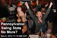 Pennsylvania: Swing State No More?