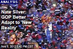 Nate Silver: GOP Better Adapt to 'New Reality'