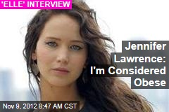 Jennifer Lawrence: I'm Considered Obese