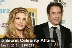 5 Secret Celebrity Affairs
