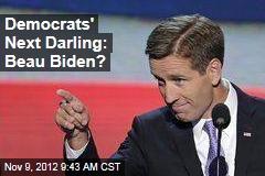 Democrats' Next Darling: Beau Biden?