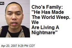 """Cho's Family: """"He Has Made The World Weep. We Are Living A Nightmare"""""""