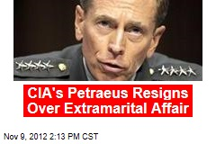 CIA's Petraeus Resigns Over Extramarital Affair