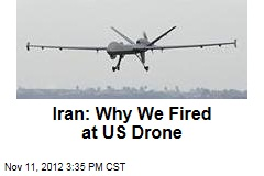 Iran: Why We Fired at US Drone