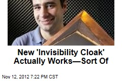 New 'Invisibility Cloak' Actually Works—Sort Of