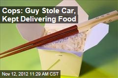 Cops: Guy Stole Car, Kept Delivering Food