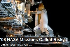 '08 NASA Missions Called Risky