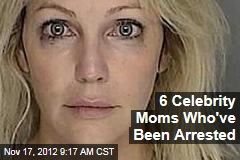 6 Celebrity Moms Who've Been Arrested