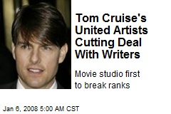 Tom Cruise's United Artists Cutting Deal With Writers
